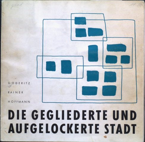Book cover to the publication by Johannes Göderitz, Roland Rainer, Hubert Hoffmann, Die gegliederte und aufgelockerte Stadt, 1957