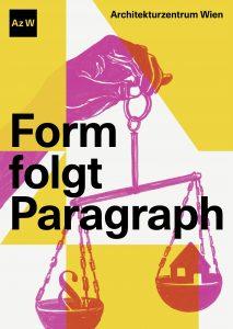 """Plakatsujet der Ausstellung """"Form folgt Paragraph"""". Eine Hand hält eine Waage, in der einen Waagschale befindet sich ein Haus, in der anderen ein Paragraphenzeichen"""